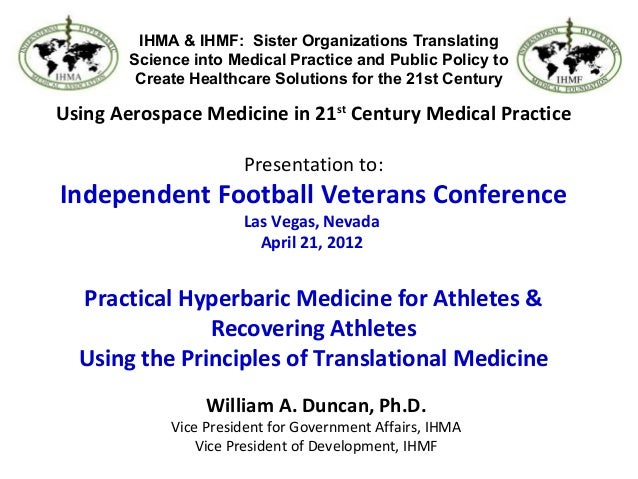 Using Aerospace Medicine in 21st Century Medical Practice Presentation to: Independent Football Veterans Conference Las Ve...