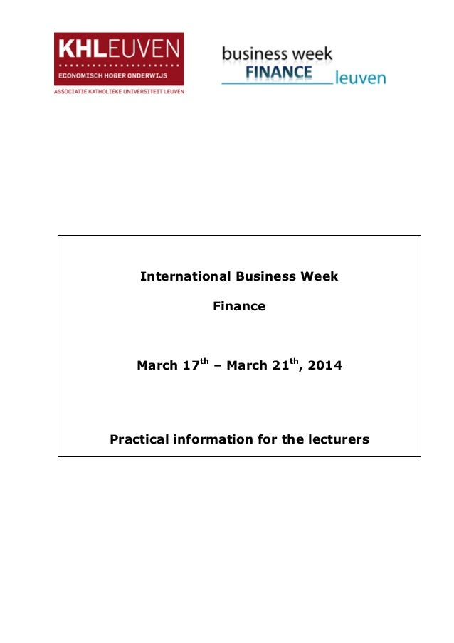 International Business Week Finance March 17th – March 21th , 2014 Practical information for the lecturers