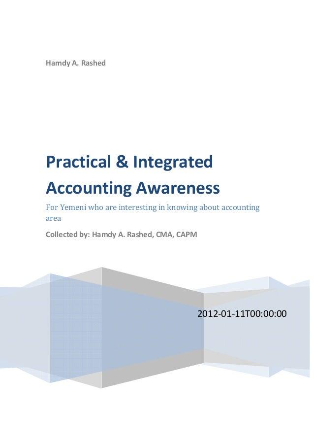 HamdyA.Rashed  2012‐01‐11T00:00:00 Practical&Integrated AccountingAwareness ForYemeniwhoareinterestin...