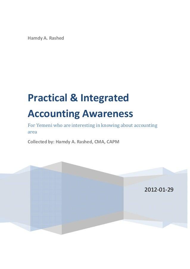 HamdyA.Rashed 2012‐01‐29 Practical&Integrated AccountingAwareness ForYemeniwhoareinterestinginknowin...