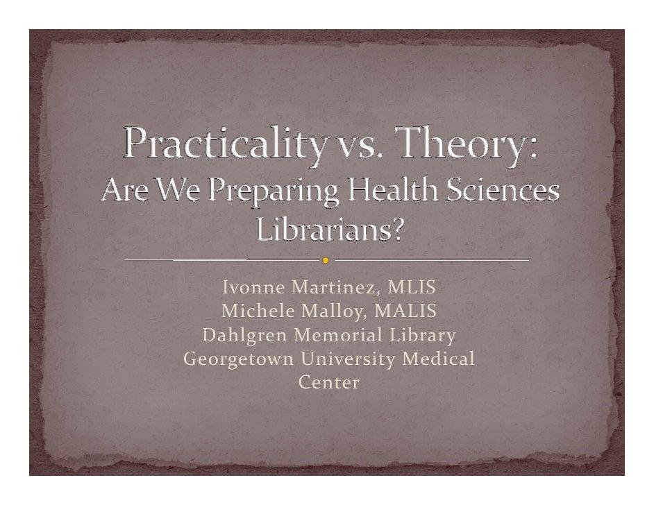 IvonneMartinez,MLIS    MicheleMalloy,MALIS  DahlgrenMemorialLibrary GeorgetownUniversityMedical            Center