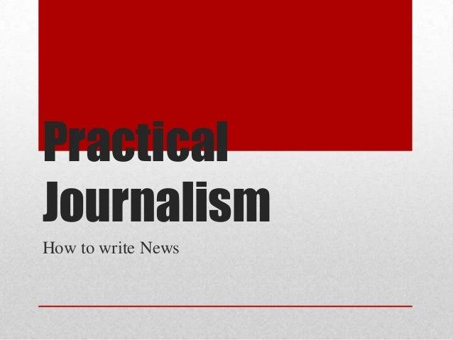 PracticalJournalismHow to write News