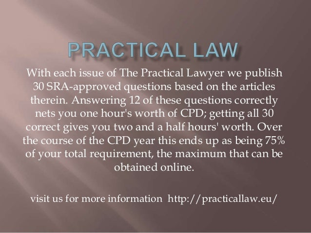 With each issue of The Practical Lawyer we publish 30 SRA-approved questions based on the articles therein. Answering 12 o...