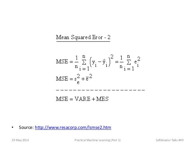 • Source: http://www.resacorp.com/lsmse2.htm 29 May 2014 Practical Machine Learning (Part 1) Softbinator Talks #49
