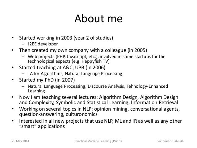 About me • Started working in 2003 (year 2 of studies) – J2EE developer • Then created my own company with a colleague (in...