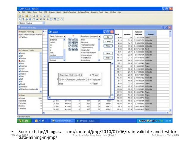 • Source: http://blogs.sas.com/content/jmp/2010/07/06/train-validate-and-test-for- data-mining-in-jmp/ 29 May 2014 Practic...
