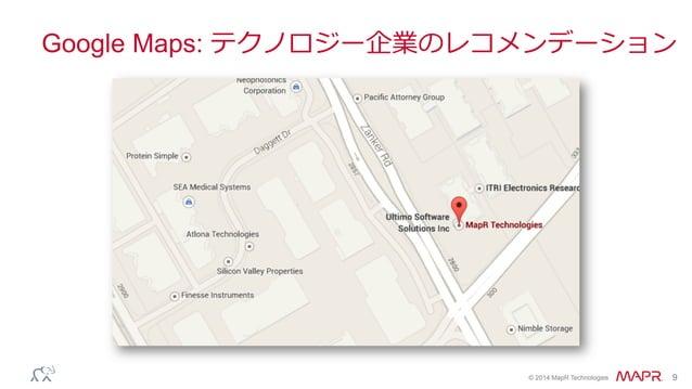 ® © 2014 MapR Technologies 9 Google Maps: テクノロジー企業のレコメンデーション