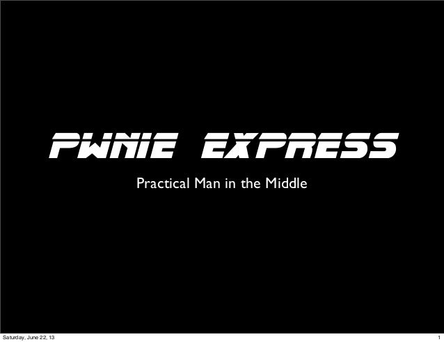 Pwnie ExpressPractical Man in the Middle1Saturday, June 22, 13