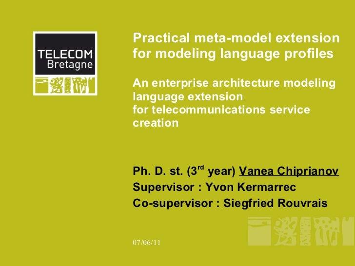 Practical meta-model extensionfor modeling language profilesAn enterprise architecture modelinglanguage extensionfor teleco...