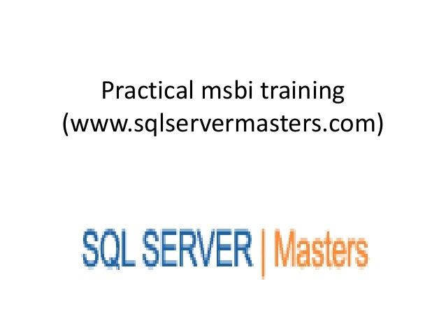 Practical msbi training(www.sqlservermasters.com)