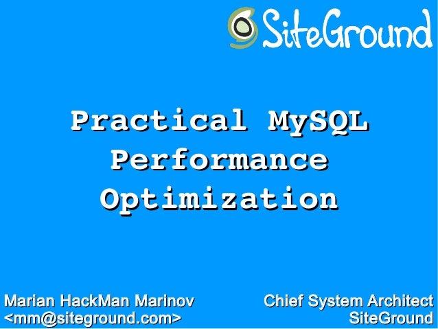 PracticalMySQLPracticalMySQL PerformancePerformance OptimizationOptimization Marian HackMan MarinovMarian HackMan Ma...