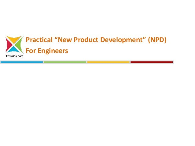 """Practical """"New Product Development"""" (NPD) For Engineers Entroids.com"""