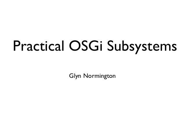 Practical OSGi Subsystems Glyn Normington