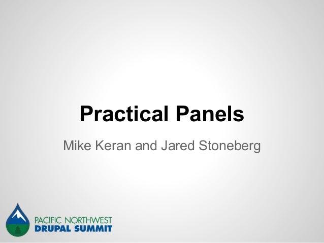 Practical Panels Mike Keran and Jared Stoneberg