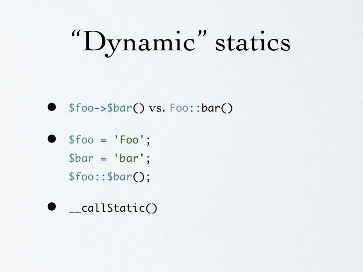 """Dynamic"" statics  class Dispatcher {      public function run($url) {         $parameters = Router::match($url);         ..."