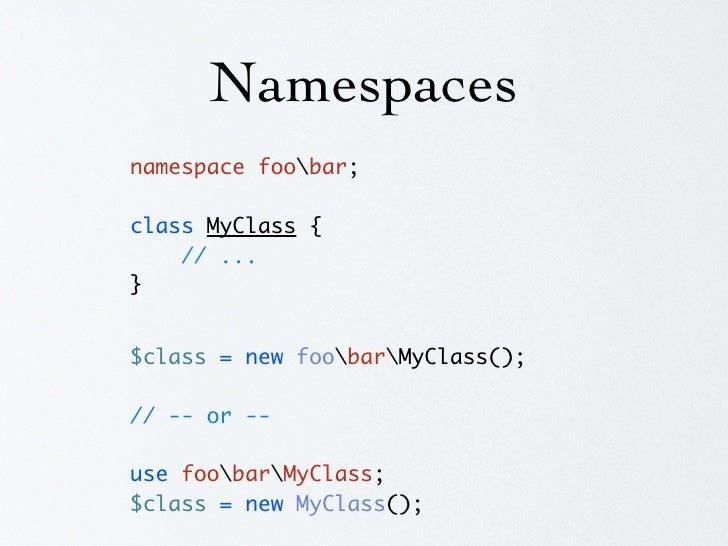 Namespace use foobar; $class = new barMyClass();  namespace me; $list = new SplDoublyLinkedList();   namespace me; $list =...