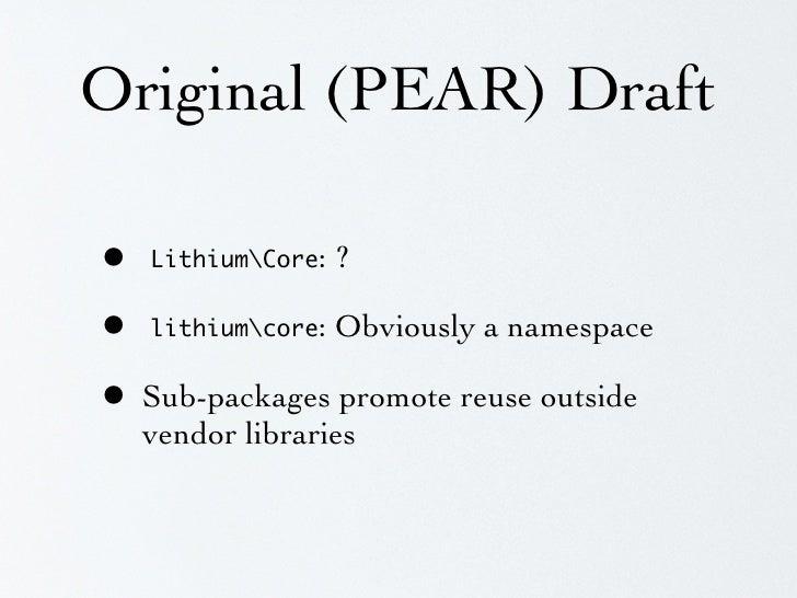SplClassLoader  • Concrete implementation of PSR-0 • PHP version:   http://gist.github.com/221634  • C version:   http://g...