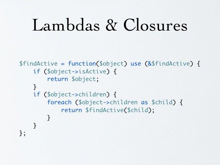 Lambdas & Closures class SomeWebService {      public function call($data) {         $request = new HttpRequest();        ...