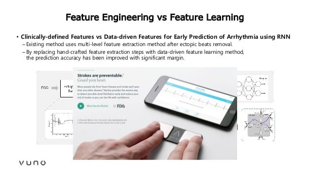 Feature Engineering vs Feature Learning • Clinically-defined Features vs Data-driven Features for Early Prediction of Arrh...