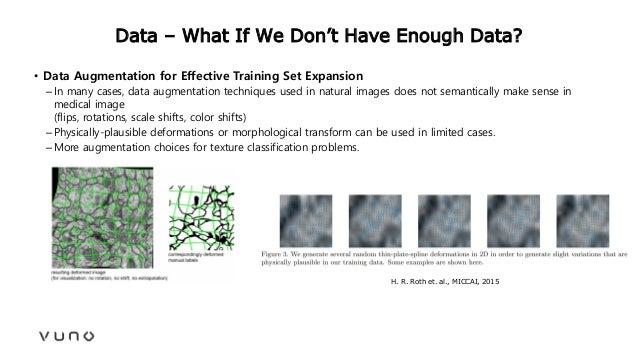 Data – What If We Don't Have Enough Data? • Data Augmentation for Effective Training Set Expansion –In many cases, data au...