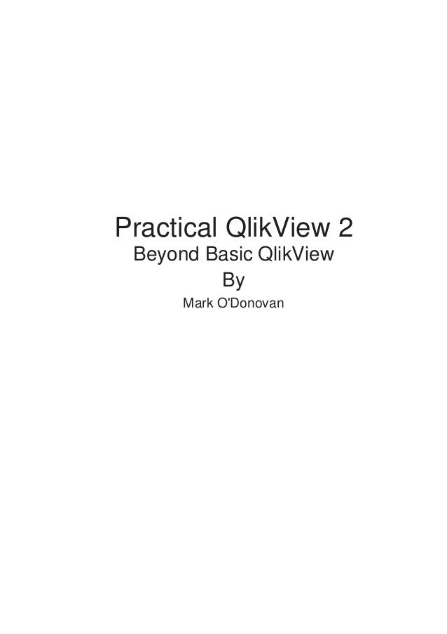 Practical QlikView 2 Beyond Basic QlikView By Mark O'Donovan