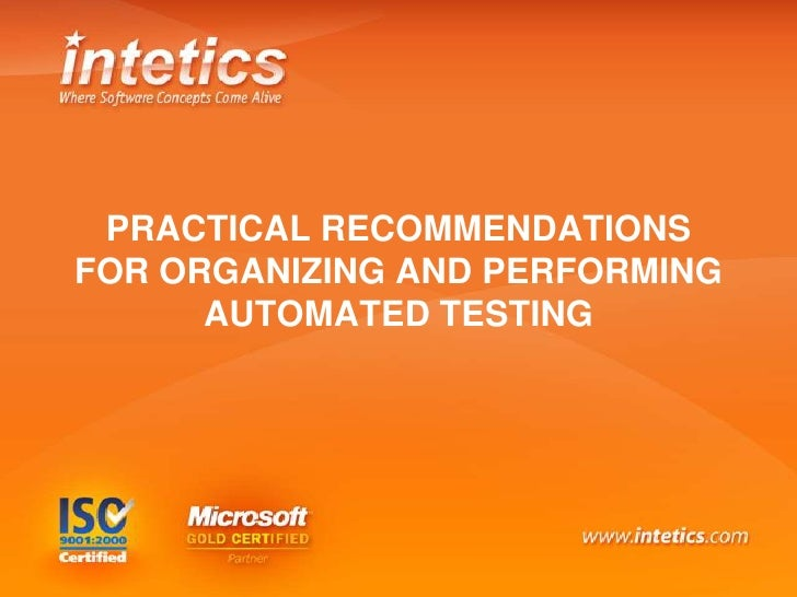 PRACTICAL RECOMMENDATIONS FOR ORGANIZING AND PERFORMING AUTOMATED TESTING<br />