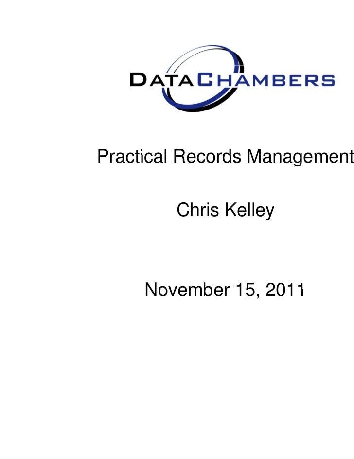 Practical Records Management        Chris Kelley     November 15 2011              15,