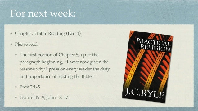 For next week: Chapter 5: Bible Reading (Part 1) Please read: The first portion of Chapter 5, up to the paragraph beginning...