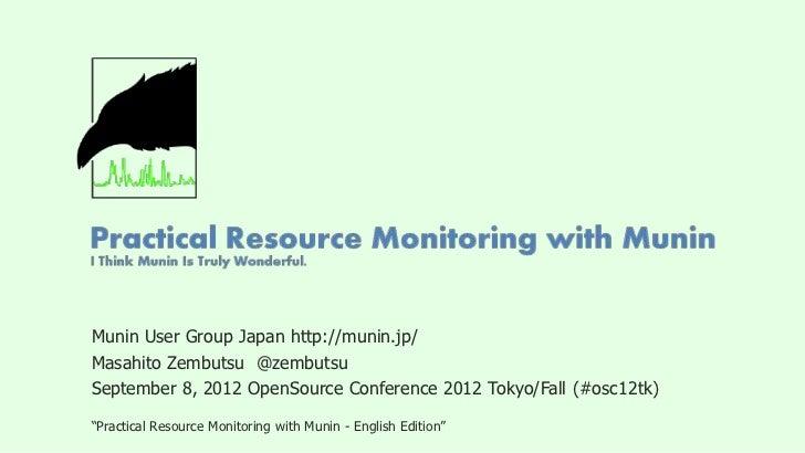 Munin User Group Japan http://munin.jp/Masahito Zembutsu @zembutsuSeptember 8, 2012 OpenSource Conference 2012 Tokyo/Fall ...