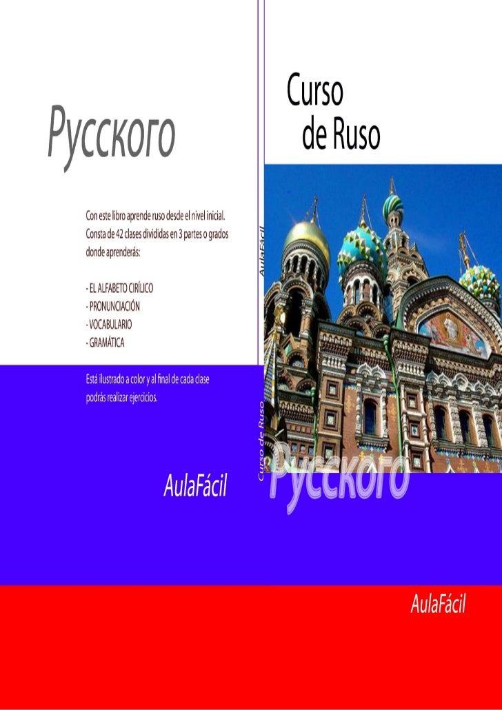 Curso de Ruso                   TEMARIOI. INTRODUCCIONCLASE 1. VocalesCLASE 2. ConsonantesCLASE 3. Pronunciación de las vo...