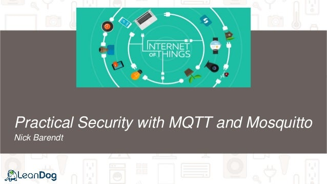Practical Security with MQTT and Mosquitto