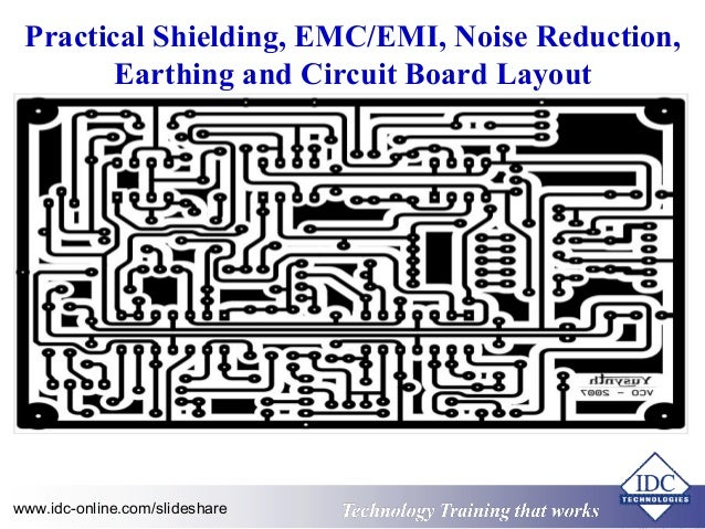 Practical Shielding, EMC/EMI, Noise Reduction, Earthing and