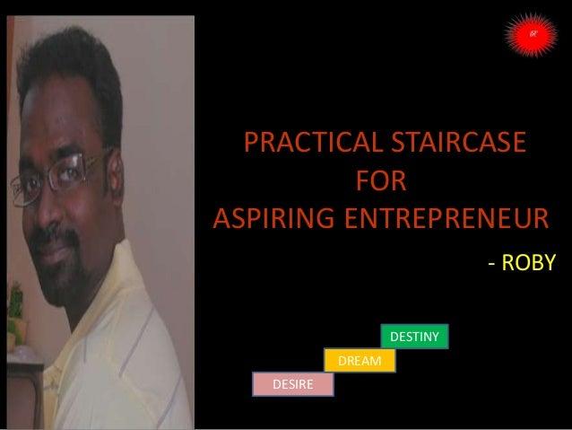PRACTICAL STAIRCASE FOR ASPIRING ENTREPRENEUR - ROBY DESIRE DREAM DESTINY