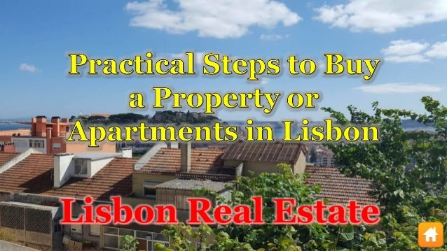 Practical Steps to Buy a Property or Apartments in Lisbon