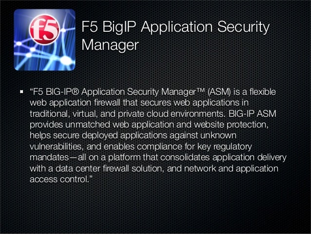 Application Security: Big-ip Application Security Manager
