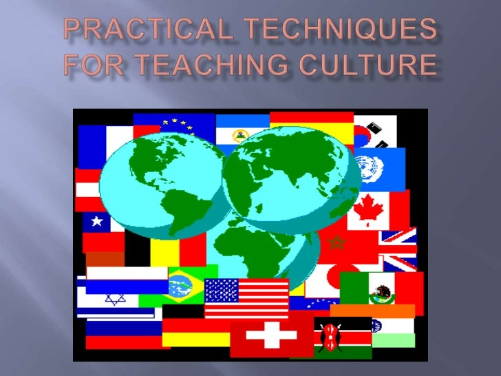 Practical Techniques for Teaching Culture<br />