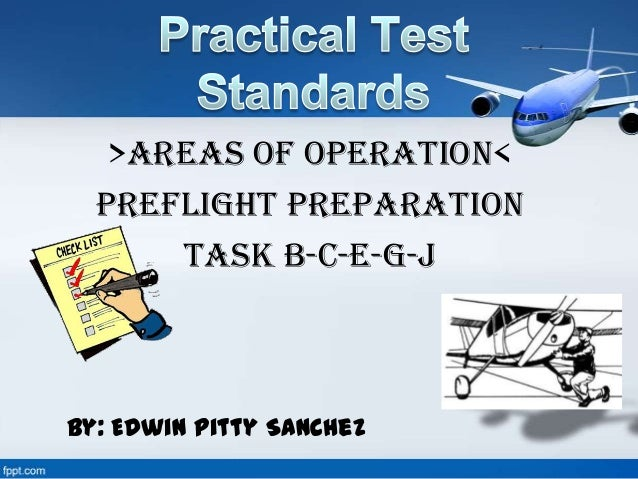 >Areas of Operation< Preflight Preparation Task B-C-E-G-J By: Edwin Pitty Sanchez