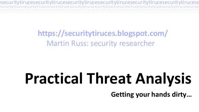 Practical Threat Analysis – Martin Russ Slide 2