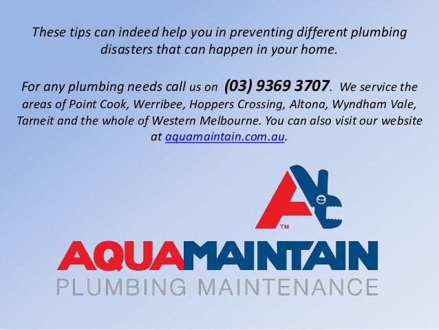 These tips can indeed help you in preventing different plumbing disasters that can happen in your home. For any plumbing n...