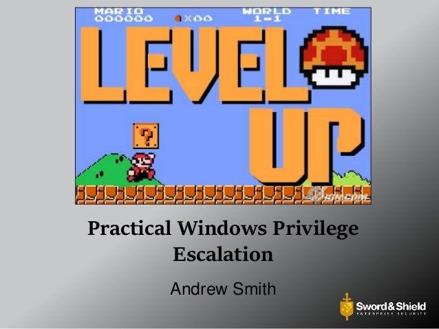 Practical Windows Privilege Escalation Andrew Smith