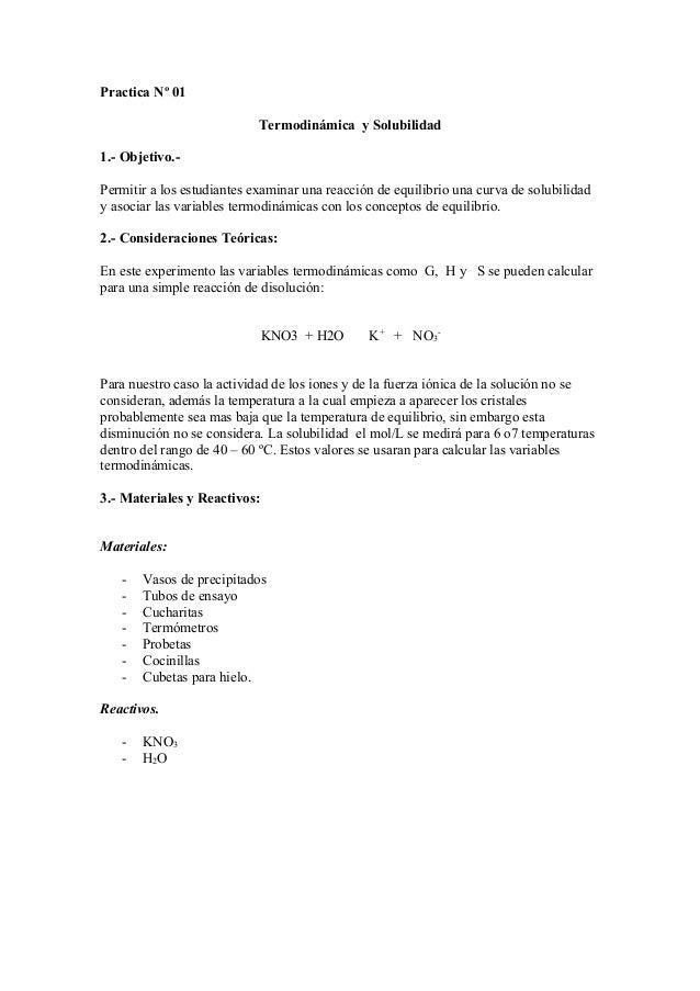 Practica Nº 01 Termodinámica y Solubilidad 1.- Objetivo.- Permitir a los estudiantes examinar una reacción de equilibrio u...