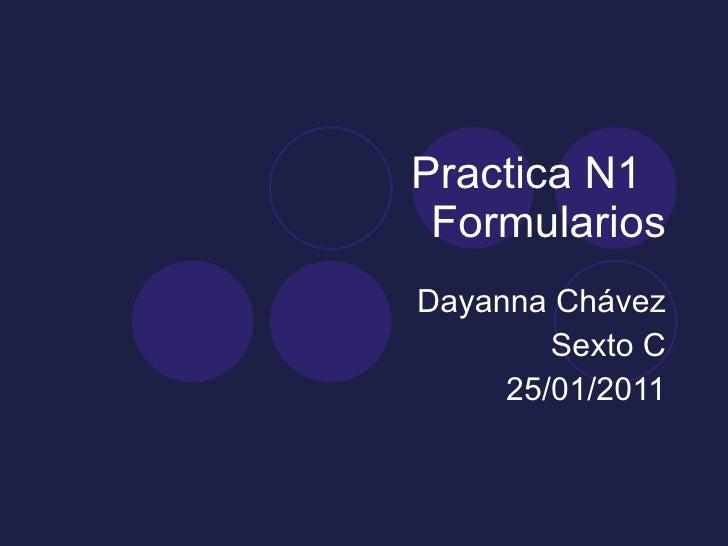 Practica N1   Formularios Dayanna Chávez Sexto C 25/01/2011