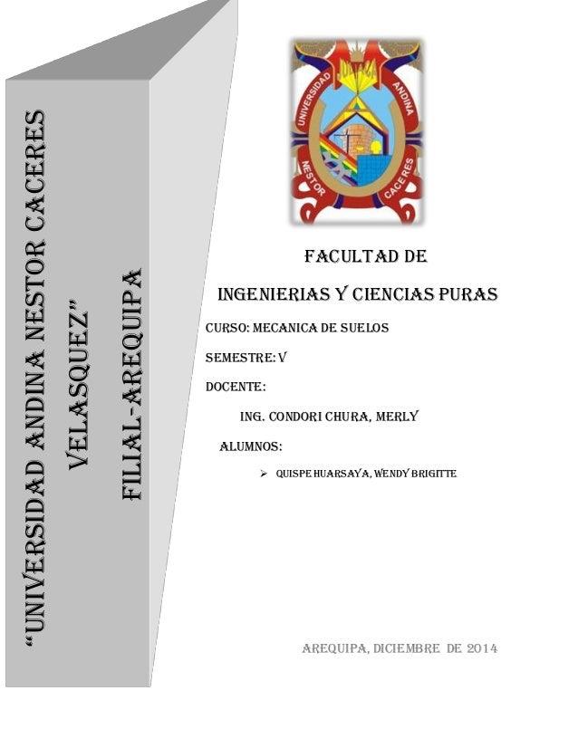 Facultad de ingenierias y ciencias puras Curso: mecanica de suelos Semestre: v Docente: ing. Condori chura, merly AlumnoS:...