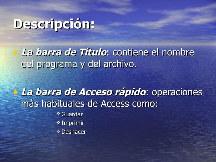 Descripción: <ul><li>La barra de Título : contiene el nombre del programa y del archivo. </li></ul><ul><li>La barra de Acc...