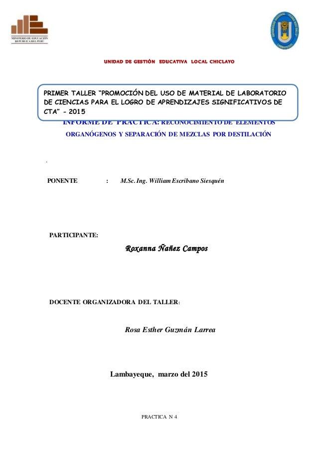 UNIDAD DE GESTIÓN EDUCATIVA LOCAL CHICLAYO INFORME DE PRÁCTICA: RECONOCIMIENTO DE ELEMENTOS ORGANÓGENOS Y SEPARACIÓN DE ME...