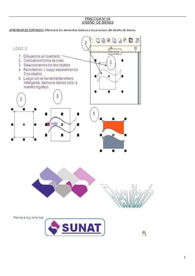 1 PRACTICA Nº 05 DISEÑO DE BIENES APRENDIZAJES ESPERADO: Diferencia los elementos básicos y los procesos del diseño de bie...