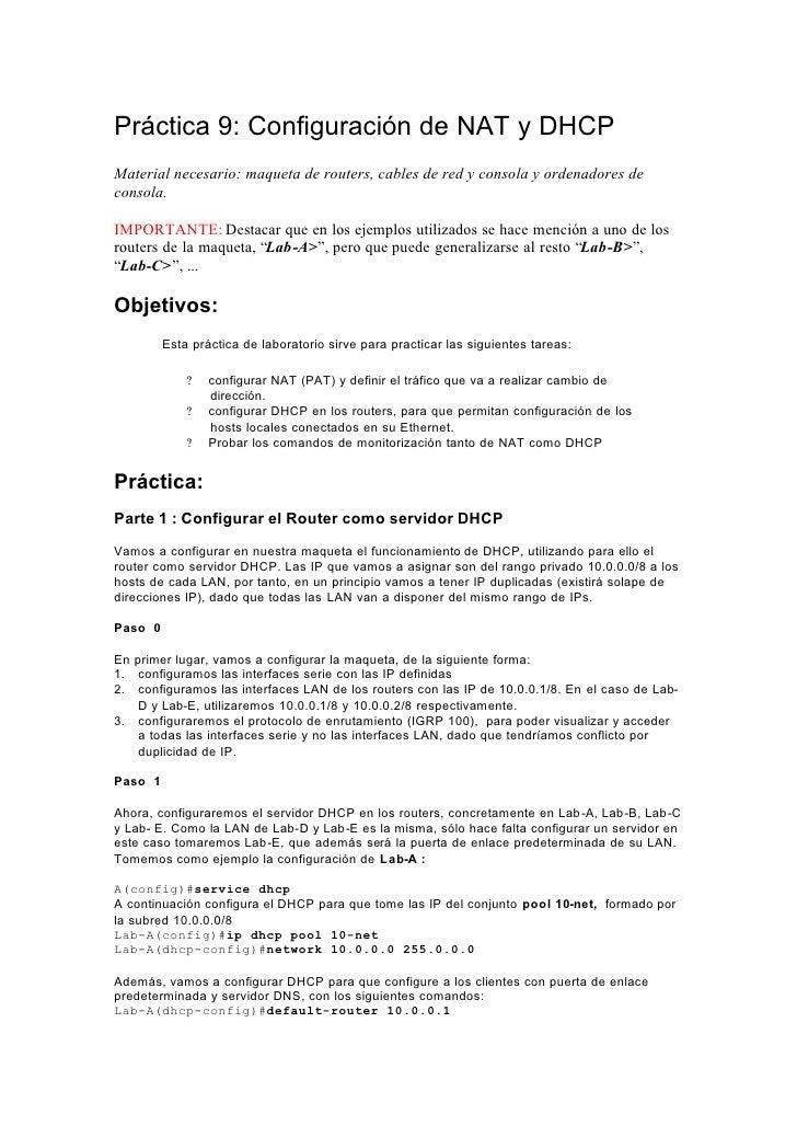 Práctica 9: Configuración de NAT y DHCP Material necesario: maqueta de routers, cables de red y consola y ordenadores de c...