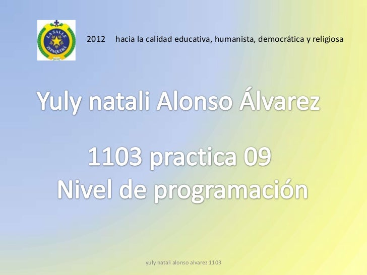 2012   hacia la calidad educativa, humanista, democrática y religiosa               yuly natali alonso alvarez 1103