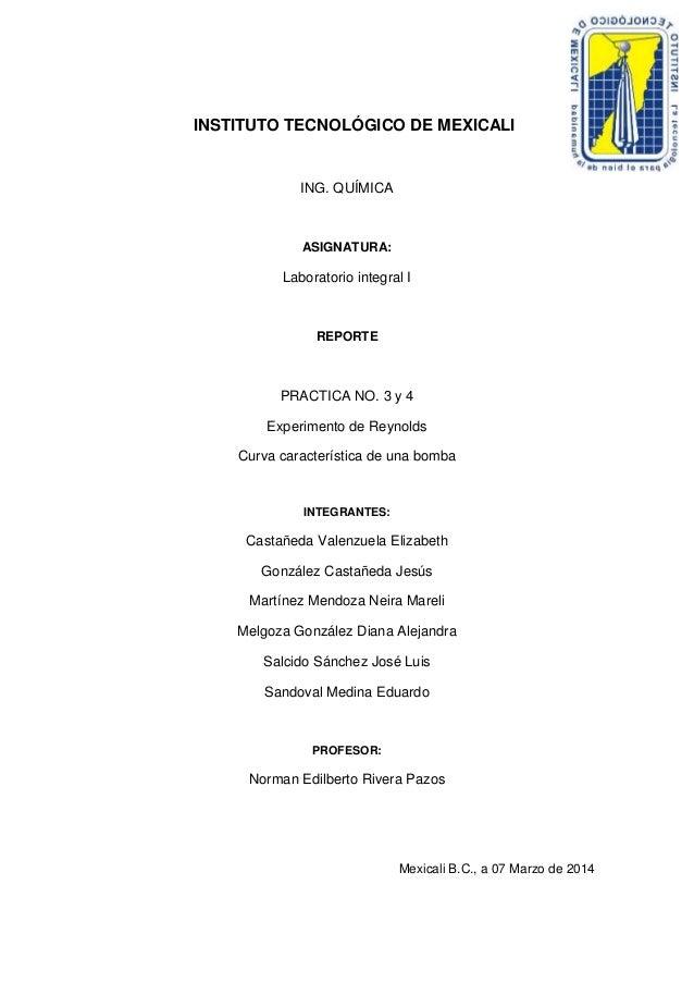 INSTITUTO TECNOLÓGICO DE MEXICALI  ING. QUÍMICA  ASIGNATURA:  Laboratorio integral I  REPORTE  PRACTICA NO. 3 y 4 Experime...