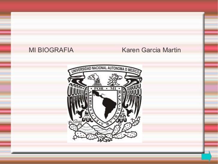 MI BIOGRAFIA   Karen Garcia Martin